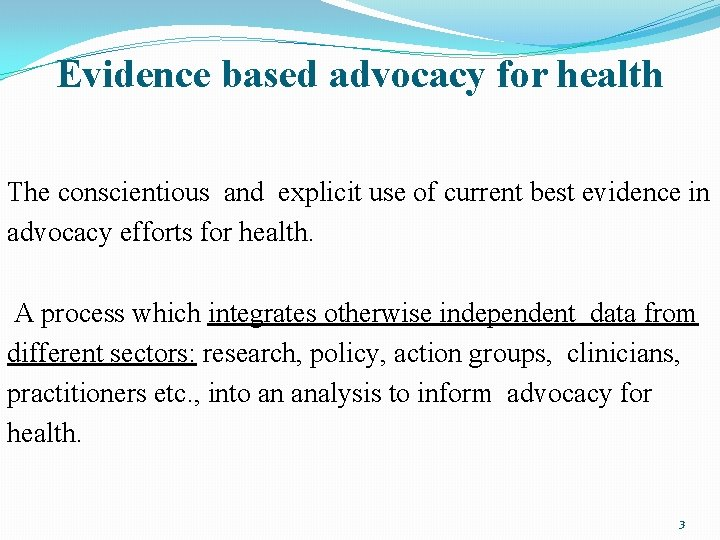 Evidence based advocacy for health The conscientious and explicit use of current best evidence