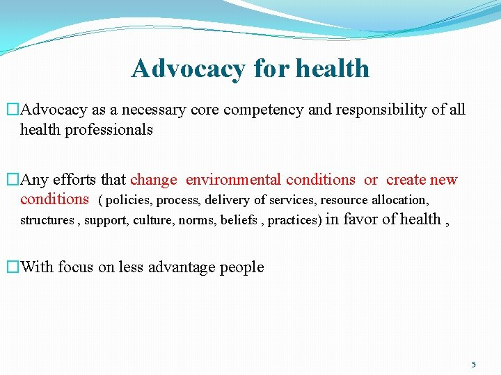 Advocacy for health �Advocacy as a necessary core competency and responsibility of all health