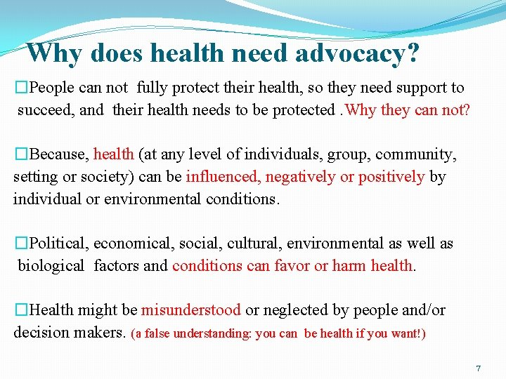 Why does health need advocacy? �People can not fully protect their health, so they