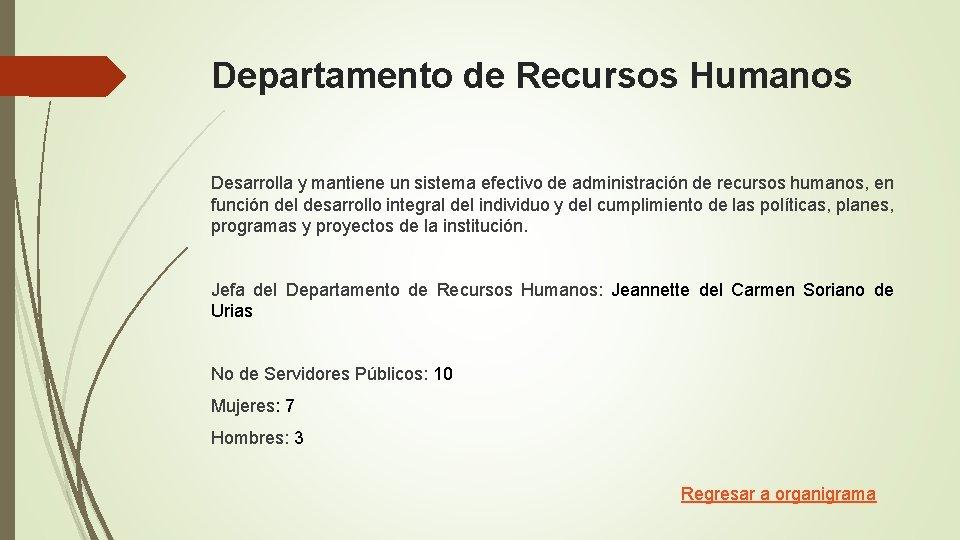 Departamento de Recursos Humanos Desarrolla y mantiene un sistema efectivo de administración de recursos