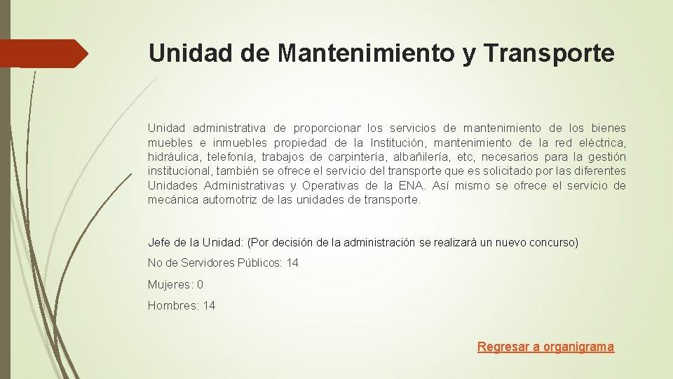 Unidad de Mantenimiento y Transporte Unidad administrativa de proporcionar los servicios de mantenimiento de