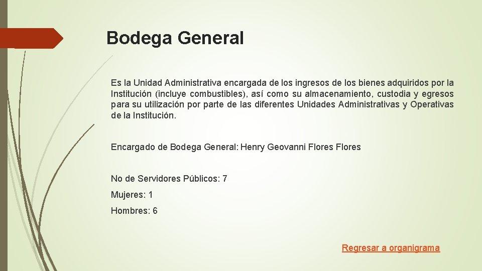 Bodega General Es la Unidad Administrativa encargada de los ingresos de los bienes adquiridos