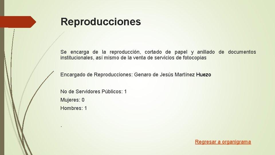 Reproducciones Se encarga de la reproducción, cortado de papel y anillado de documentos institucionales,