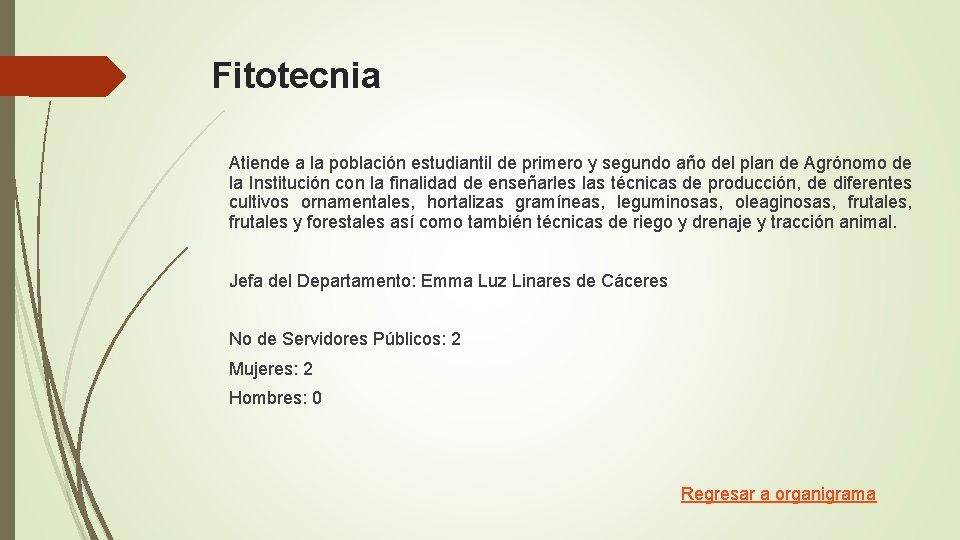Fitotecnia Atiende a la población estudiantil de primero y segundo año del plan de