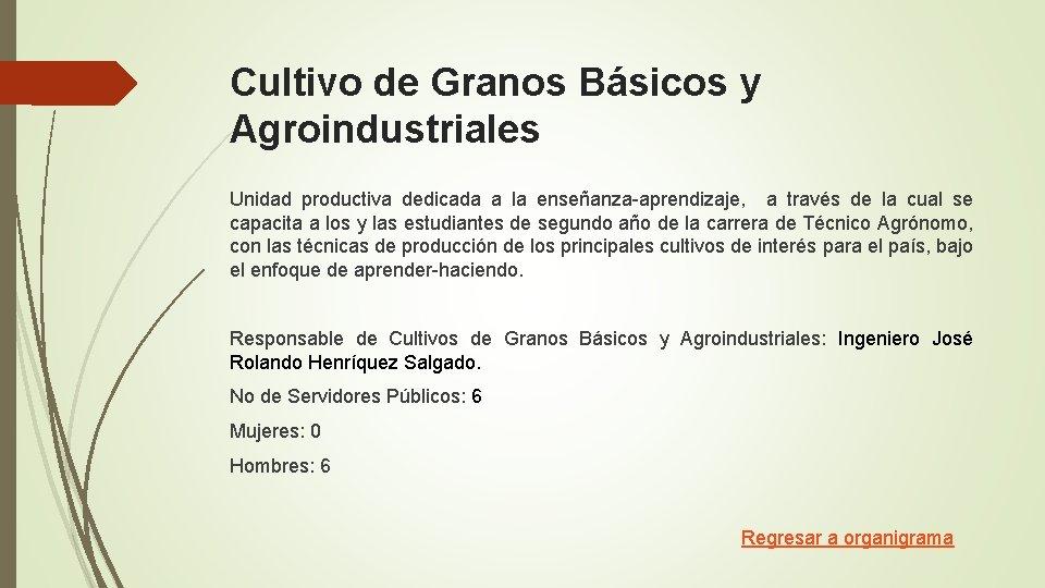 Cultivo de Granos Básicos y Agroindustriales Unidad productiva dedicada a la enseñanza-aprendizaje, a través