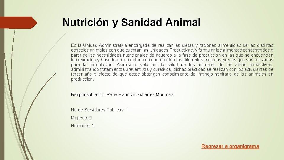 Nutrición y Sanidad Animal Es la Unidad Administrativa encargada de realizar las dietas y