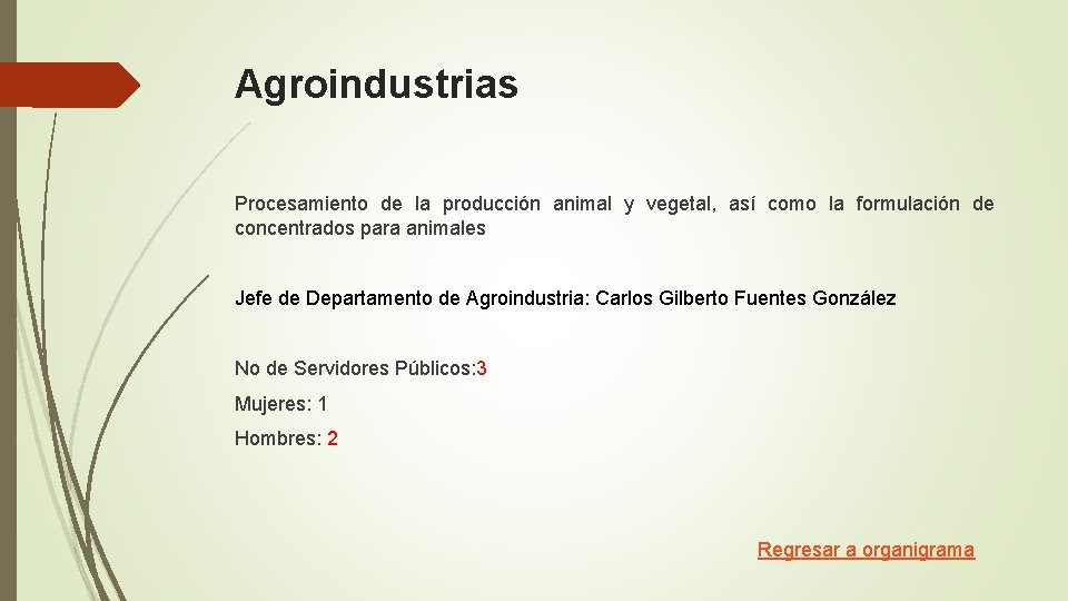 Agroindustrias Procesamiento de la producción animal y vegetal, así como la formulación de concentrados