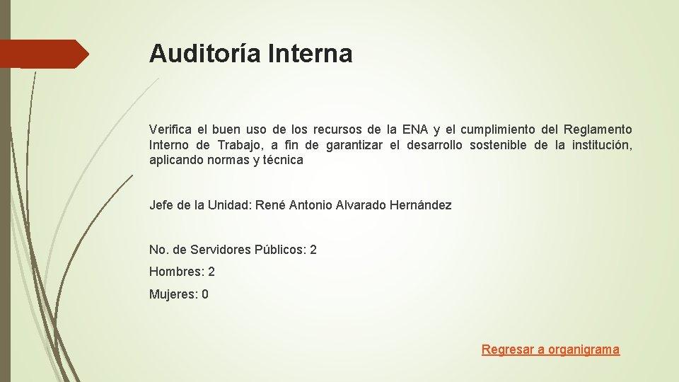 Auditoría Interna Verifica el buen uso de los recursos de la ENA y el
