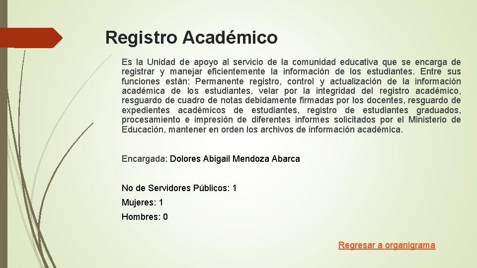 Registro Académico Es la Unidad de apoyo al servicio de la comunidad educativa que