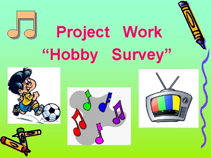 """Project Work """"Hobby Survey"""""""