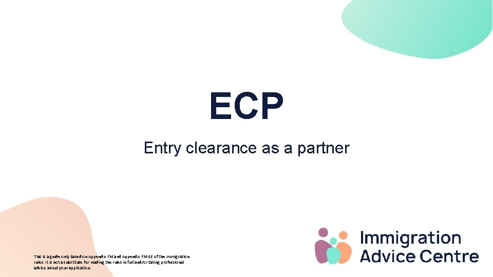 ECP Entry clearance as a partner This is a guide only based on Appendix