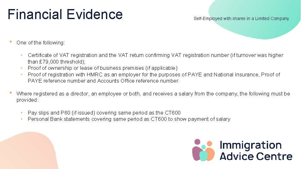 Financial Evidence • Self-Employed with shares in a Limited Company One of the following: