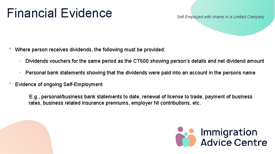 Financial Evidence • Self-Employed with shares in a Limited Company Where person receives dividends,