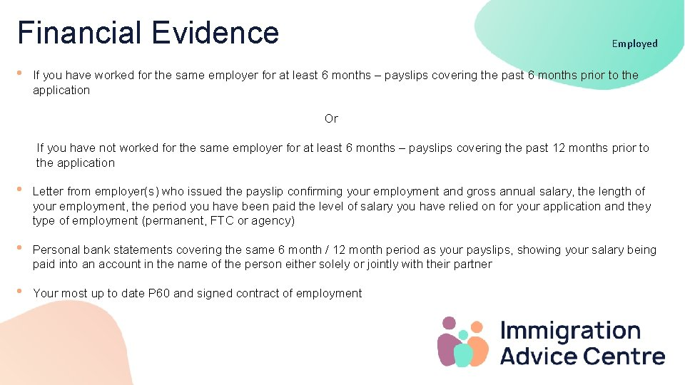 Financial Evidence • Employed If you have worked for the same employer for at