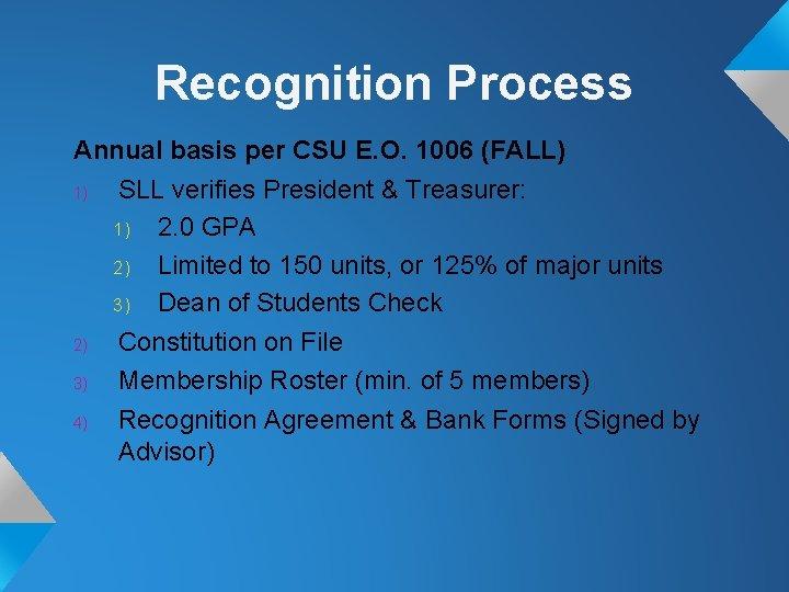 Recognition Process Annual basis per CSU E. O. 1006 (FALL) 1) SLL verifies President