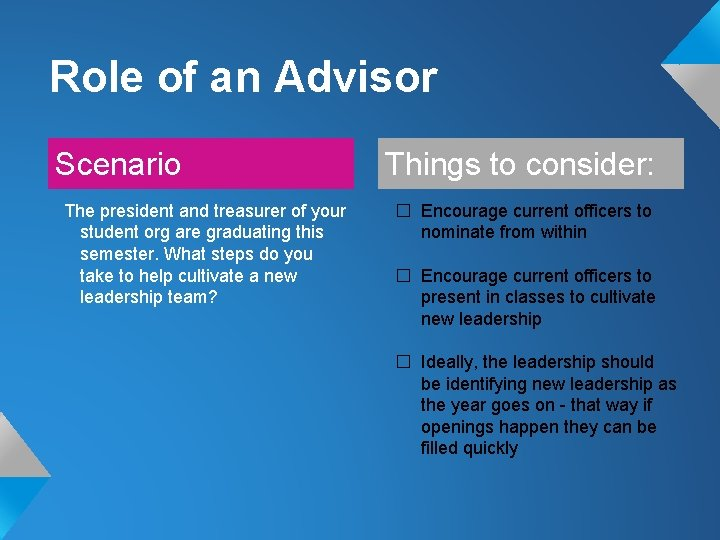 Role of an Advisor Scenario The president and treasurer of your student org are