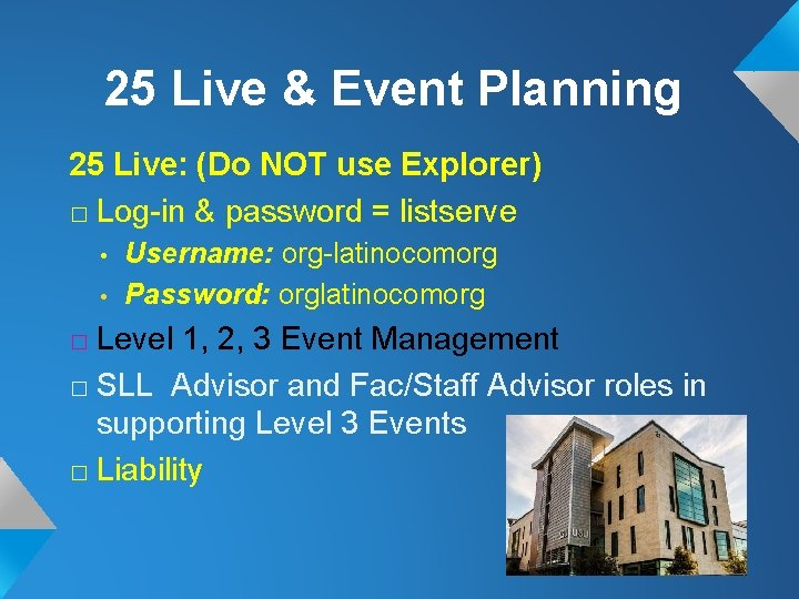 25 Live & Event Planning 25 Live: (Do NOT use Explorer) � Log-in &