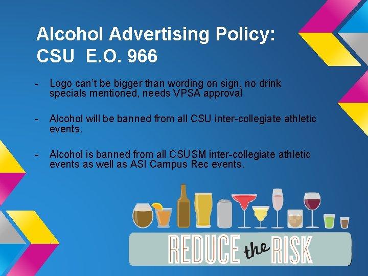 Alcohol Advertising Policy: CSU E. O. 966 - Logo can't be bigger than wording