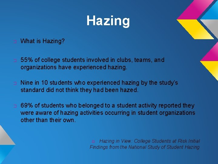 Hazing � � What is Hazing? 55% of college students involved in clubs, teams,