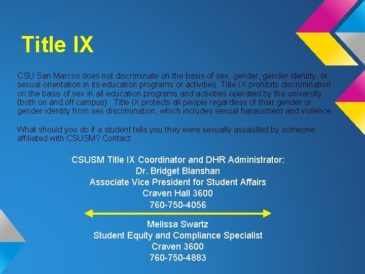 Title IX CSU San Marcos does not discriminate on the basis of sex, gender
