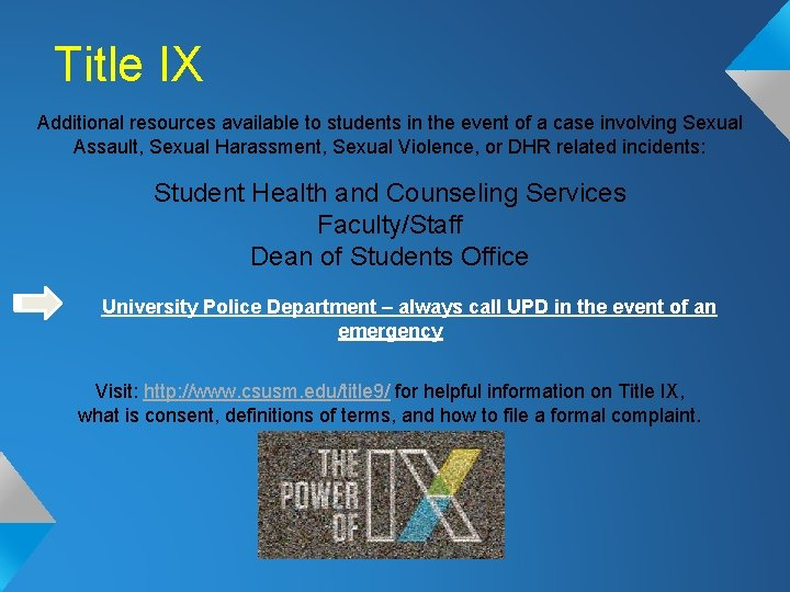Title IX Additional resources available to students in the event of a case involving
