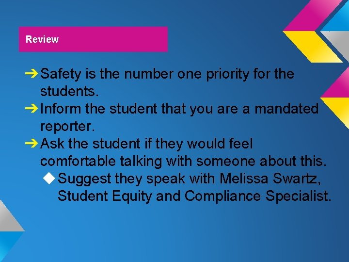 Review ➔ Safety is the number one priority for the students. ➔ Inform the