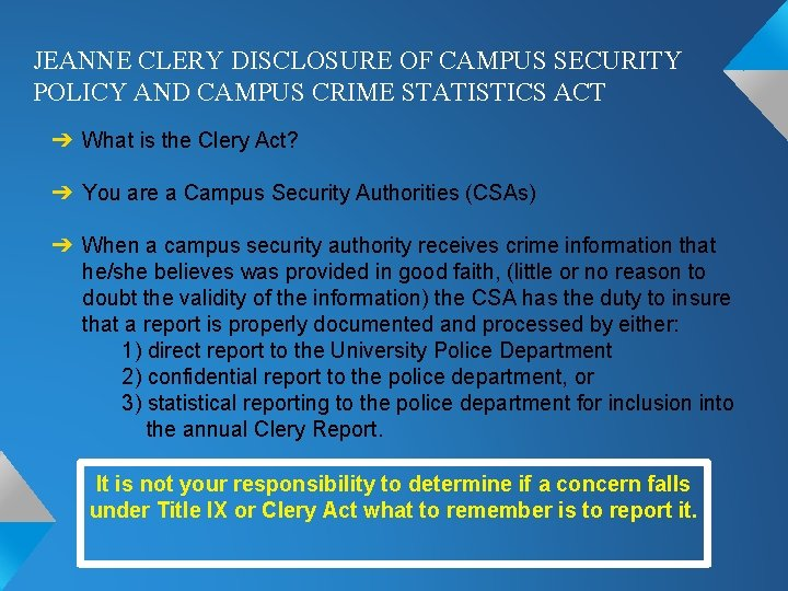 JEANNE CLERY DISCLOSURE OF CAMPUS SECURITY POLICY AND CAMPUS CRIME STATISTICS ACT ➔ What