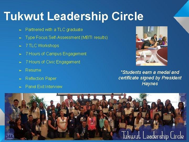 Tukwut Leadership Circle ➢ Partnered with a TLC graduate ➢ Type Focus Self-Assessment (MBTI