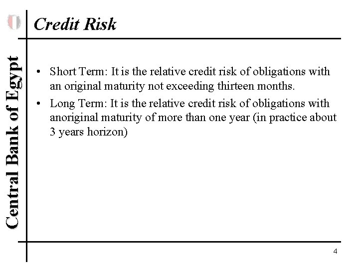 Central Bank of Egypt Credit Risk • Short Term: It is the relative credit