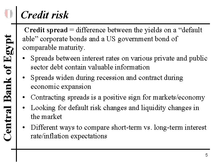 Central Bank of Egypt Credit risk Credit spread = difference between the yields on