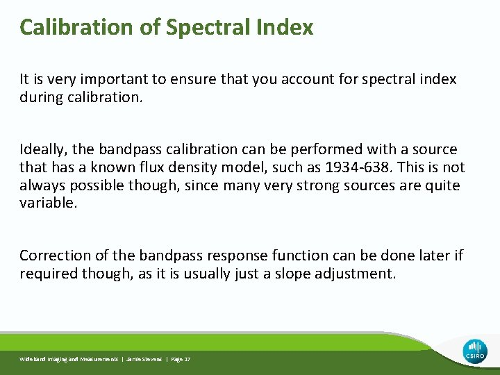 Calibration of Spectral Index It is very important to ensure that you account for