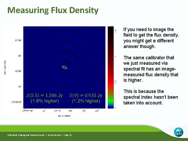 Measuring Flux Density If you need to image the field to get the flux