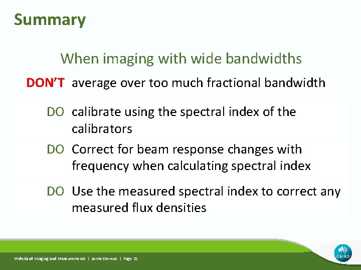 Summary When imaging with wide bandwidths DON'T average over too much fractional bandwidth DO