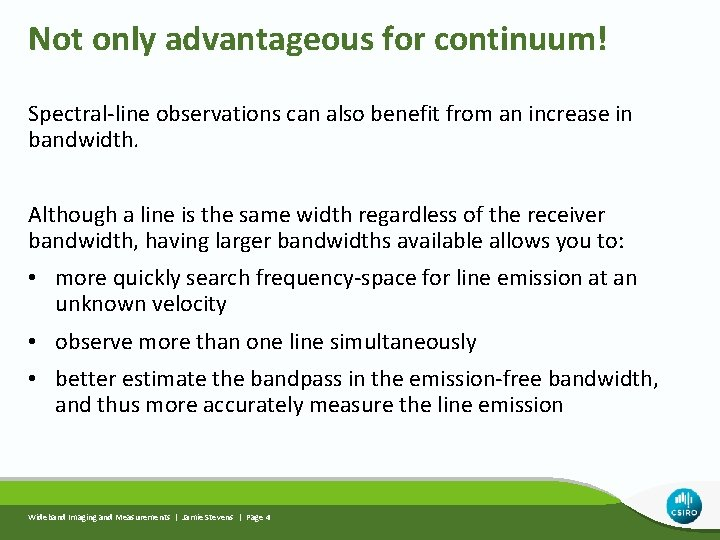Not only advantageous for continuum! Spectral-line observations can also benefit from an increase in
