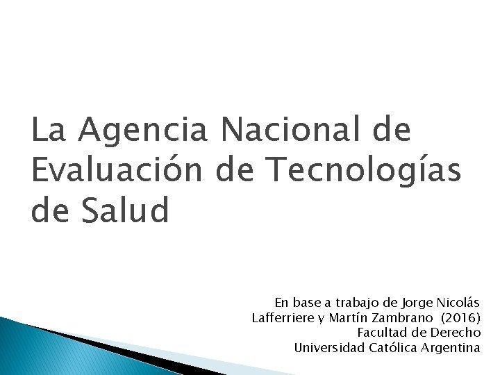 La Agencia Nacional de Evaluación de Tecnologías de Salud En base a trabajo de