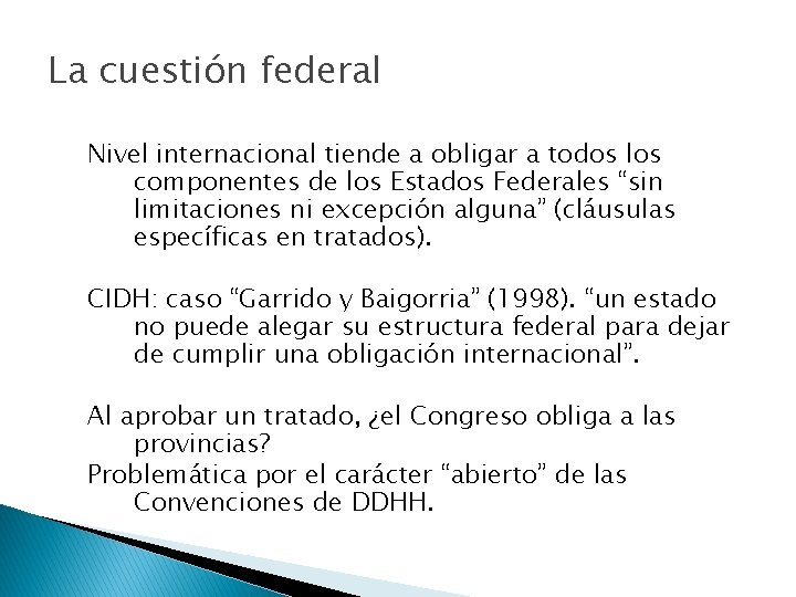 La cuestión federal Nivel internacional tiende a obligar a todos los componentes de los