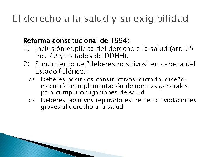 El derecho a la salud y su exigibilidad Reforma constitucional de 1994: 1) Inclusión