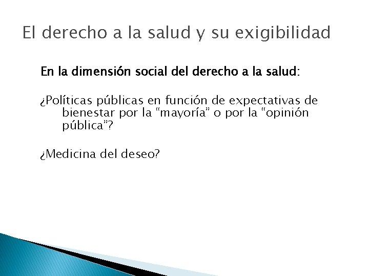 El derecho a la salud y su exigibilidad En la dimensión social derecho a