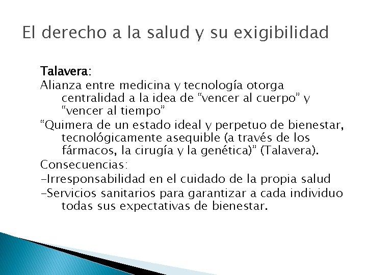El derecho a la salud y su exigibilidad Talavera: Alianza entre medicina y tecnología