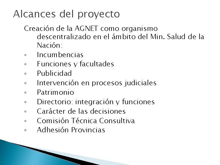 Alcances del proyecto Creación de la AGNET como organismo descentralizado en el ámbito del