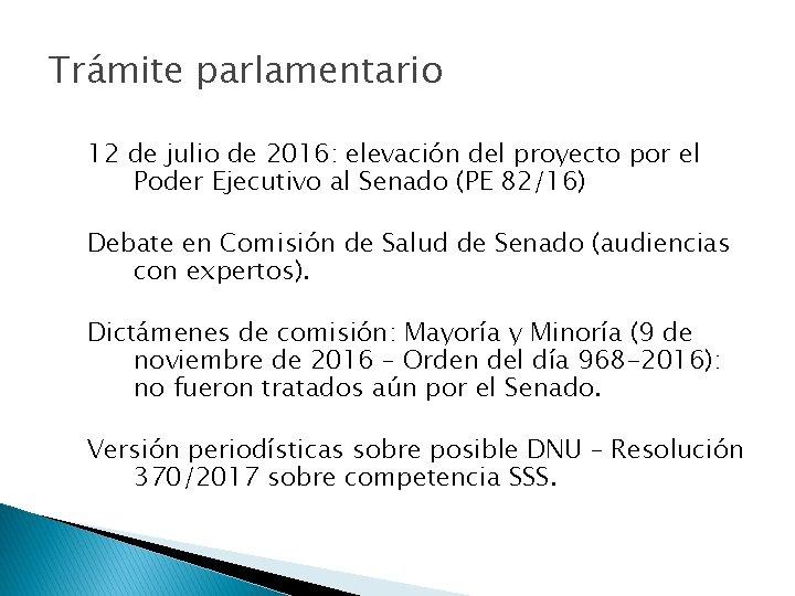 Trámite parlamentario 12 de julio de 2016: elevación del proyecto por el Poder Ejecutivo