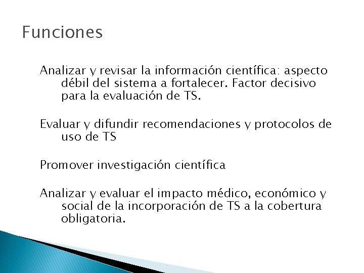 Funciones Analizar y revisar la información científica: aspecto débil del sistema a fortalecer. Factor