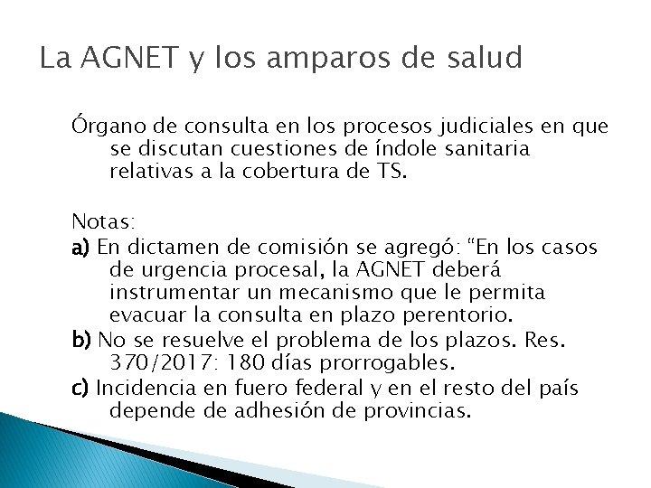 La AGNET y los amparos de salud Órgano de consulta en los procesos judiciales