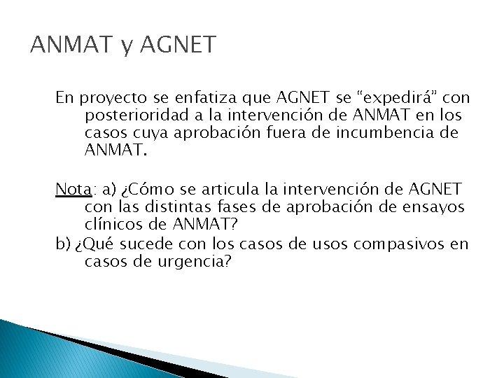 """ANMAT y AGNET En proyecto se enfatiza que AGNET se """"expedirá"""" con posterioridad a"""