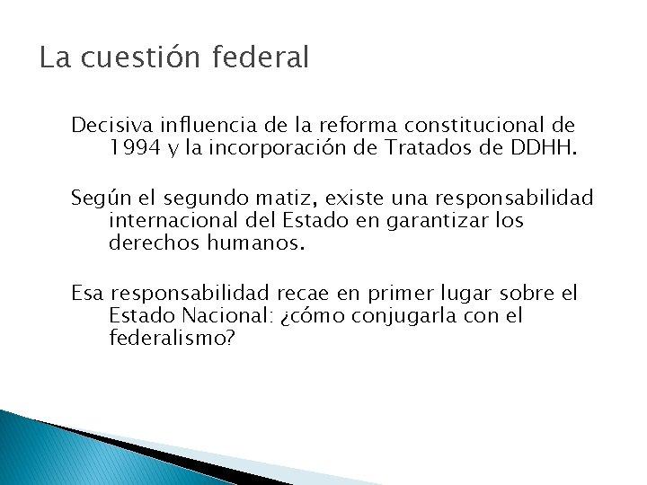 La cuestión federal Decisiva influencia de la reforma constitucional de 1994 y la incorporación