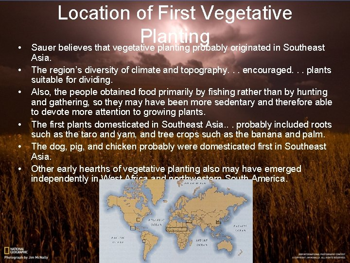 • • • Location of First Vegetative Planting Sauer believes that vegetative planting