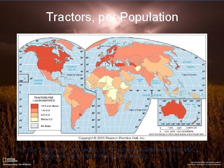 Tractors, per Population Fig. 10 -4: Tractors per 1, 000 people. Use of machinery