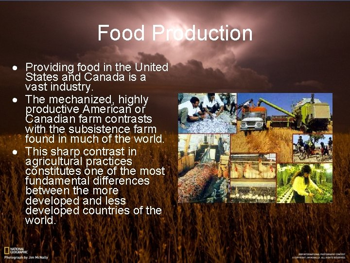 Food Production · Providing food in the United States and Canada is a vast