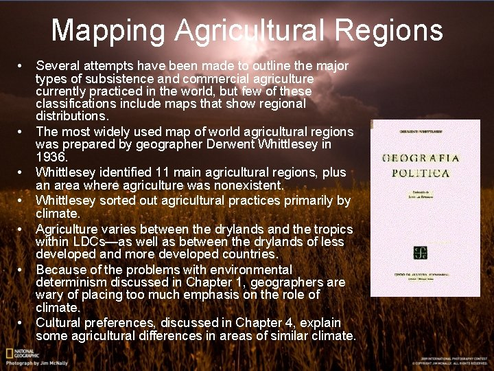 Mapping Agricultural Regions • • Several attempts have been made to outline the major