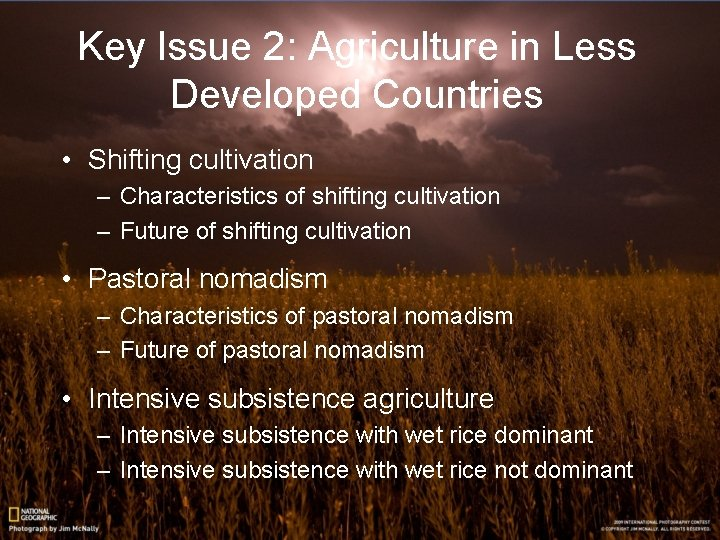 Key Issue 2: Agriculture in Less Developed Countries • Shifting cultivation – Characteristics of